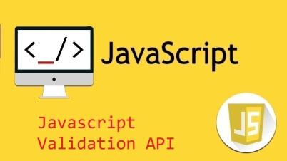 Javascript Validation API