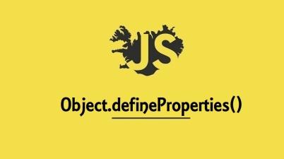 Object.defineProperties()