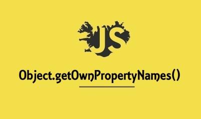 Object.getOwnPropertyNames()