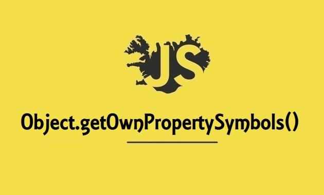 Object.getOwnPropertySymbols()
