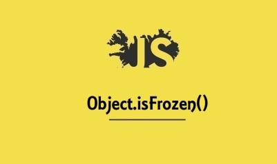 Object.isFrozen()