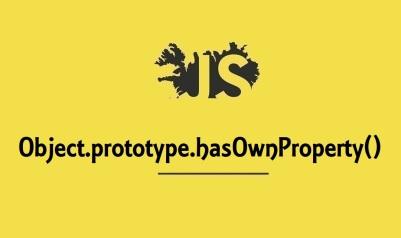 Object.prototype.hasOwnProperty()