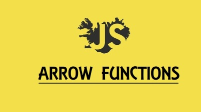 JavaScript Arrow functions