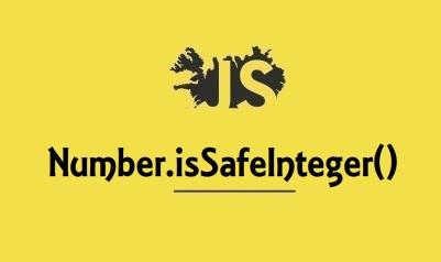 Number.isSafeInteger()