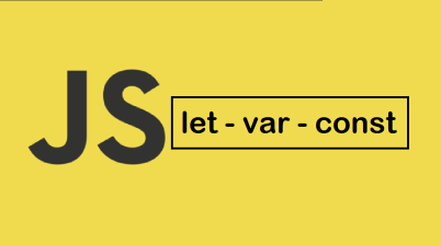 JavaScript Let,Var and Const