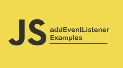 JavaScript addEventListener Examples