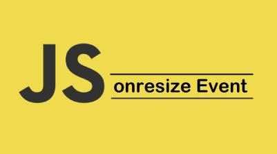 JavaScript onresize Event
