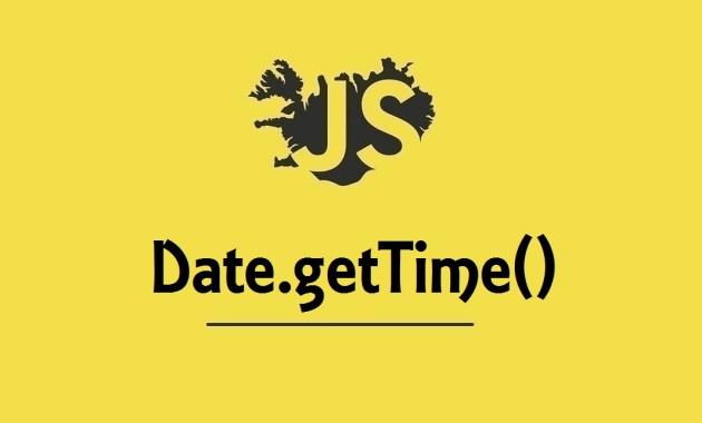 Date.getTime()Date.getTime()