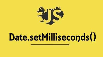 Date.setMilliseconds()