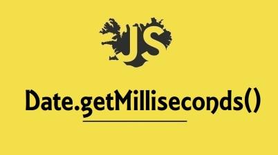 Date.getMilliseconds()