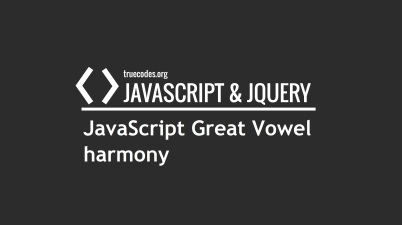 JavaScript Great Vowel harmony