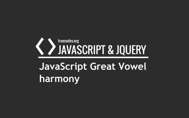 JavaScript Great Vowel harmony