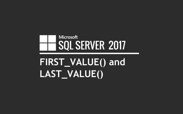 SQL FIRST_VALUE() and LAST_VALUE()