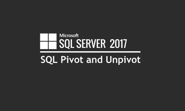 SQL Pivot and Unpivot