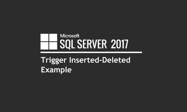 SQL Trigger Inserted,Deleted Example