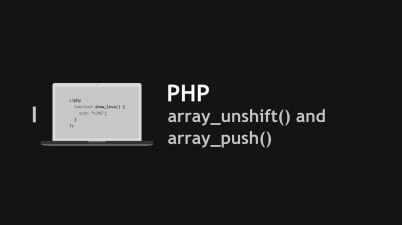 PHP Array Functions: array_unshift() and array_push()